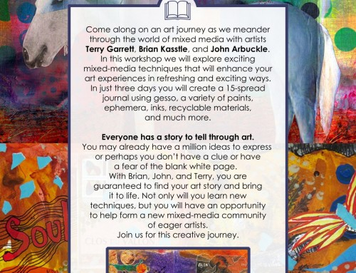 Journeys in Art Journaling: A Mixed Media Adventure with John Arbuckle, Terry Garrett and Brian Kasstle